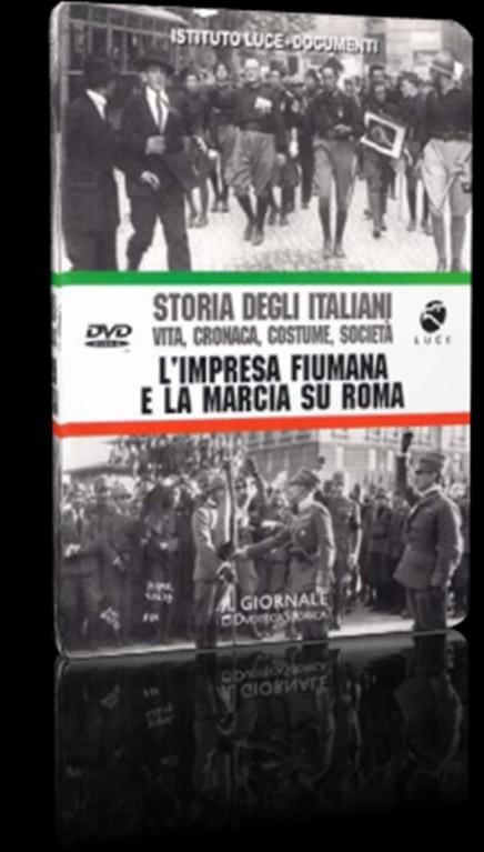 Storia degli Italiani n.2 - L'impresa Fiumana e la marcia su Roma DVD ISTITUTO LUCE