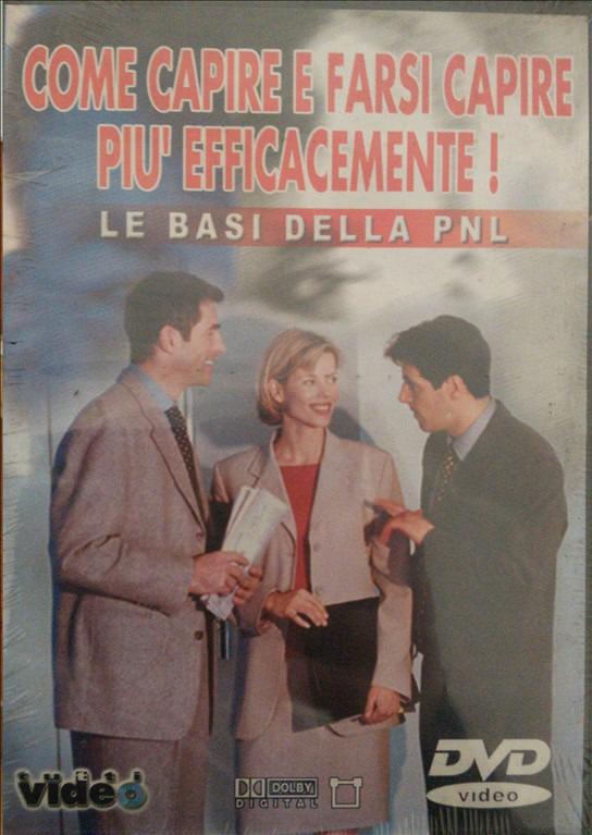 Come farsi capire più efficacemente - Le basi della PNL - DVD Documentario