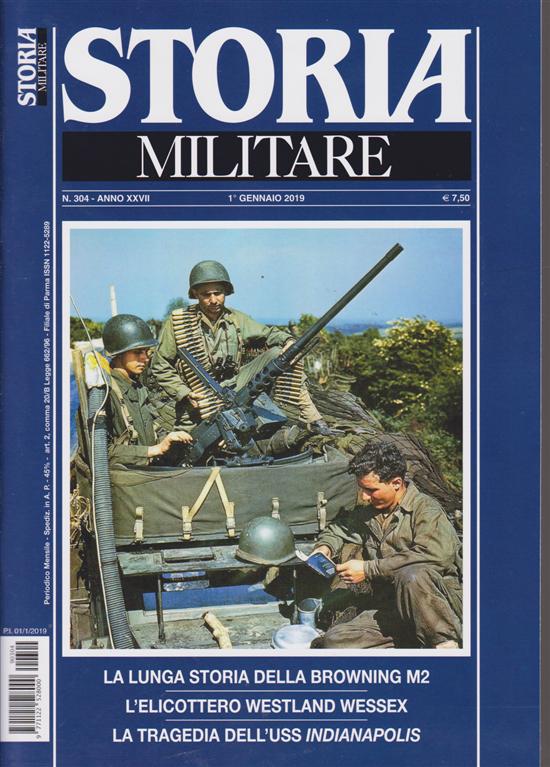 Storia Militare - n. 304 - 1° gennaio 2019 - mensile