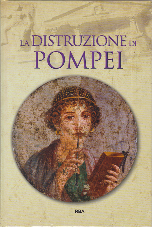 Gli episodi decisivi - Grecia e Roma - La distruzione di Pompei - n. 16 - settimanale - 11/1/2019