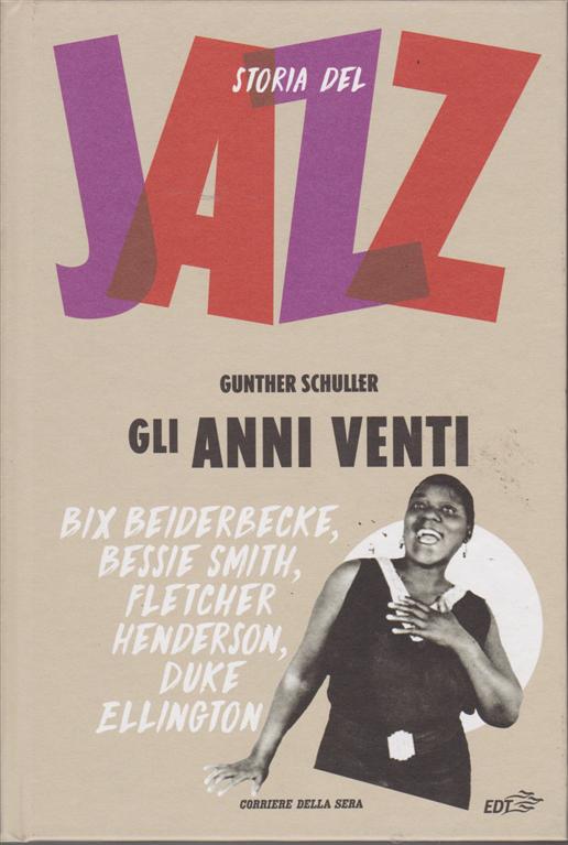 Storia Del Jazz - Gli Anni Venti - n. 2 - settimanale - di Gunther Schuller - copertina rigida