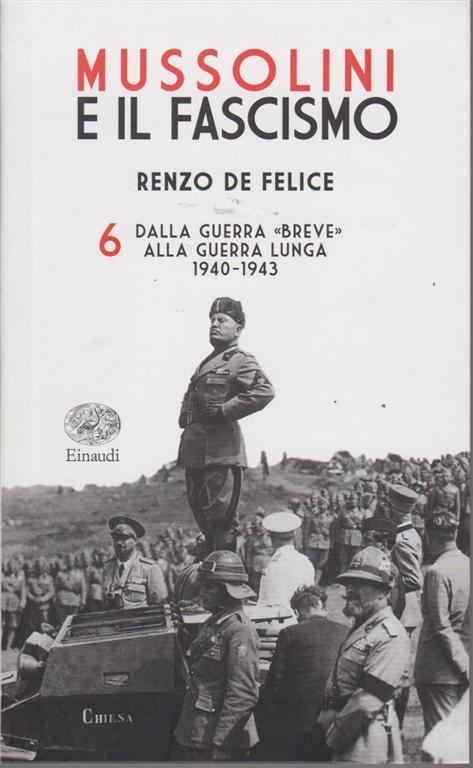 Mussolini e il Fascismo di Renzo De Felice - n. 6 - settimanale