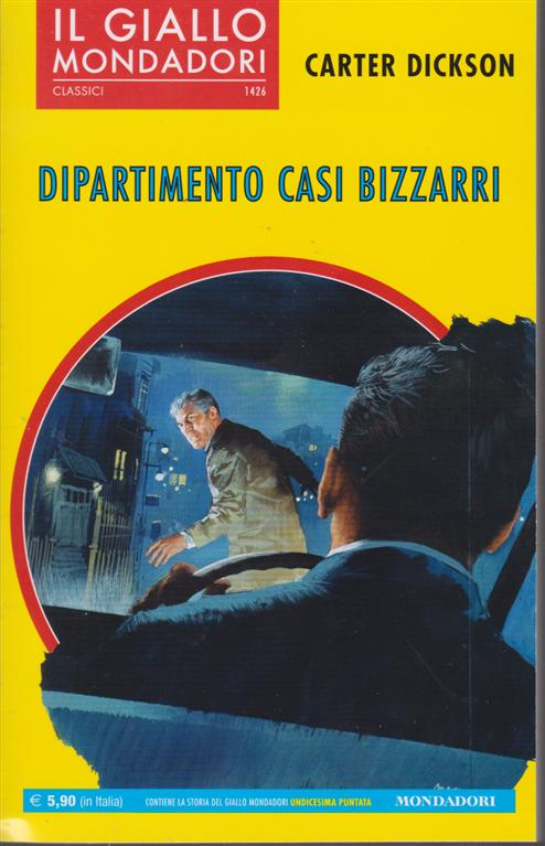 Il giallo Mondadori - classici - Dipartimento casi bizzarri - di Carter Dickson - n. 1426 - novembre 2019 - mensile