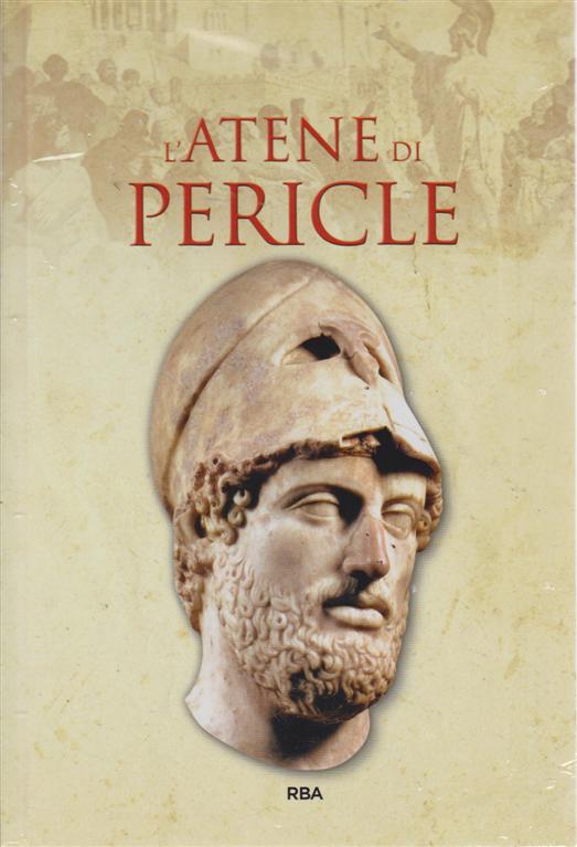 Gli episodi decisivi - Grecia e Roma - L'Atene di Pericle - n. 25 - settimanale - 15/3/2019