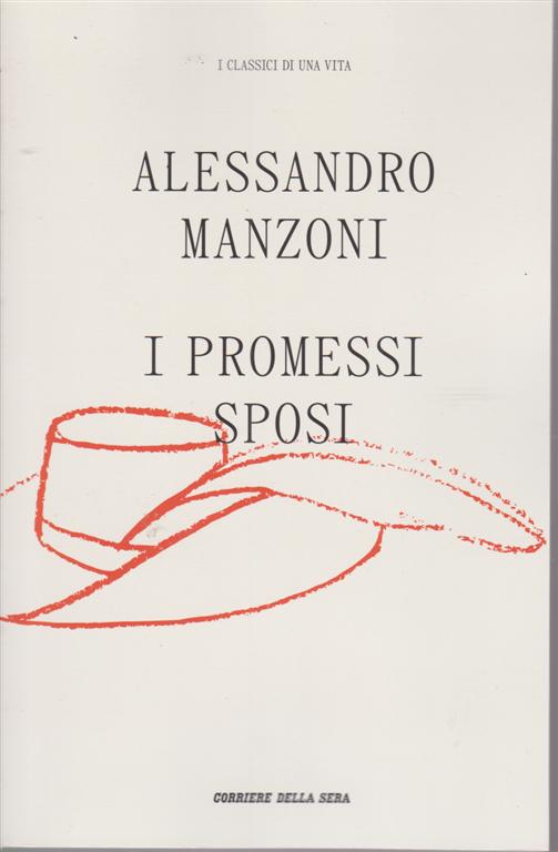 I classici di una vita- Alessandro Manzoni - I promessi sposi - n. 3 - settimanale -