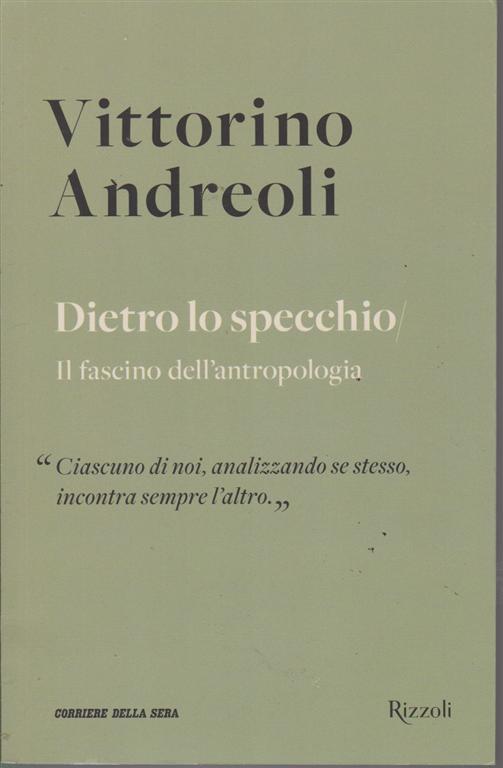 Vittorino Andreoli - Dietro lo specchio - Il fascino dell'antropologia - n. 16 - settimanale -