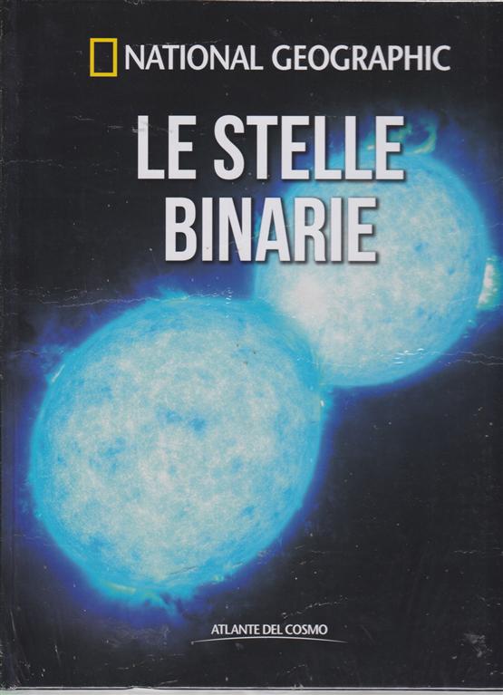 Atlante Del Cosmo - Le Stelle Binarie - National Geographic - n. 28 - quindicinale - 15/2/2019