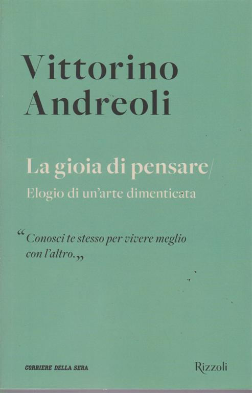 Vittorino Andreoli - La gioia di pensare - Elogio di un'arte dimenticata - n. 19 - settimanale -