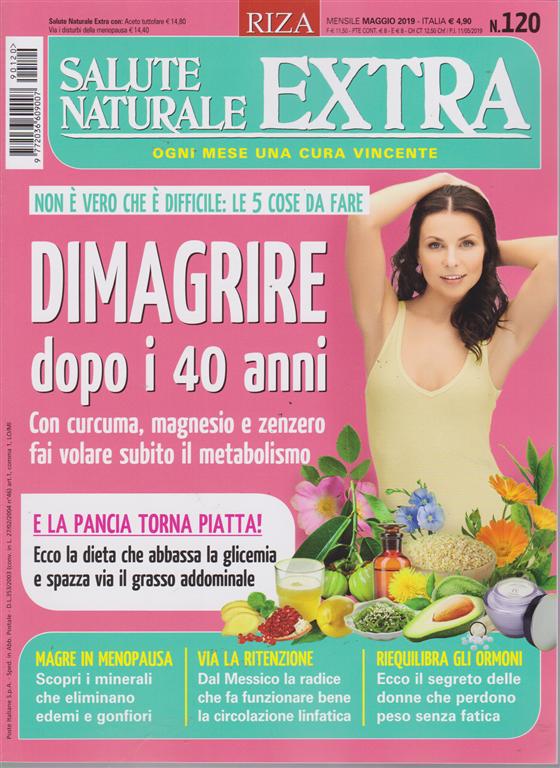 Salute Naturale Extra - n. 120 - mensile - maggio 2019