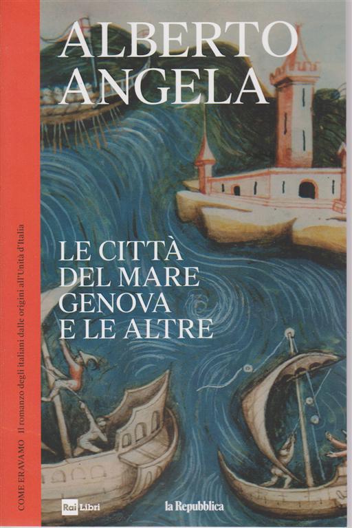 Alberto Angela - Le città del mare Genova e le altre - n. 10 - settimanale - 12/6/2019