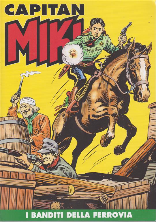 Capitan Miki - I banditi della ferrovia - n. 18 - settimanale -