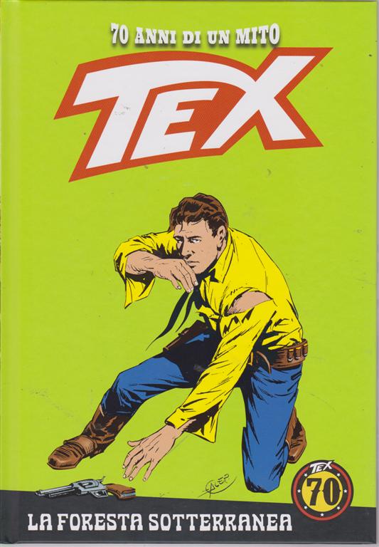 Tex - n. 80 - La foresta sotterranea - settimanale - copertina rigida