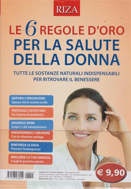Salute naturale - Le 6 regole d'oro per la salute della donna - n. 245 - settembre 2019 -