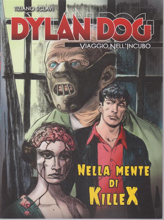 Dylan Dog - Nella Mente Di Killex - n. 8 - Viaggio nell'incubo - settimanale