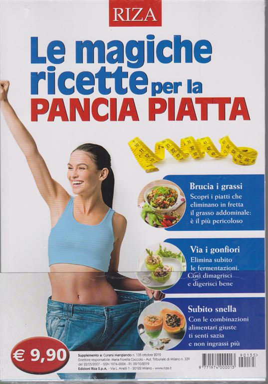 Curarsi mangiando - Le magiche ricette per la pancia piatta - n. 135 - ottobre 2019 -