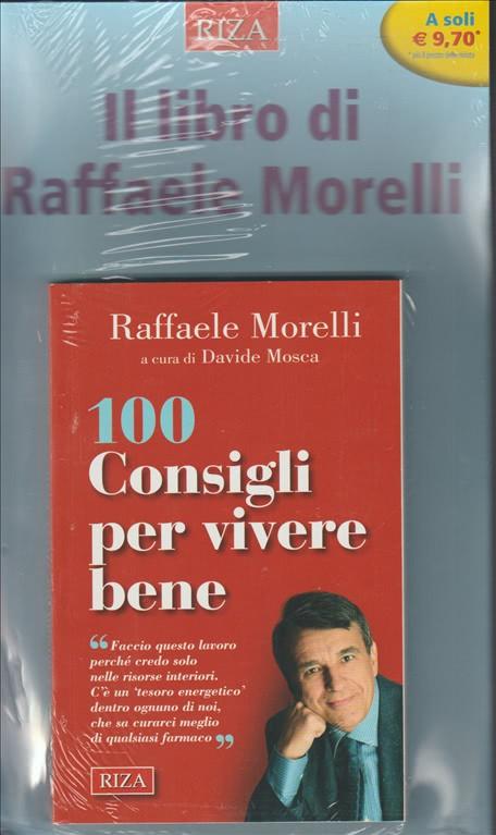 100 Consigli per vivere bene di Raffaele Morelli a cura Davide Mosca - RIZA