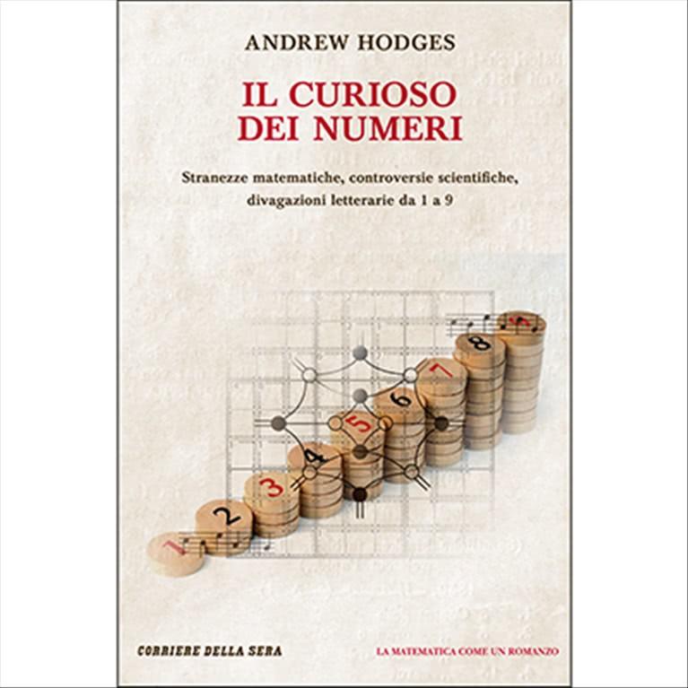 Il curioso dei numeri di Andrew Hodges - Matematica come un Romanzo