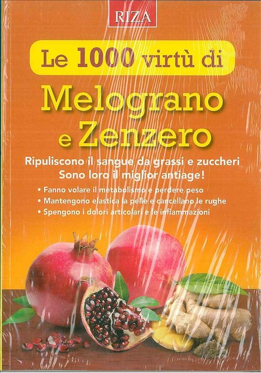 Le 1000 virtù di Melograno e Zenzero - edizione RIZA