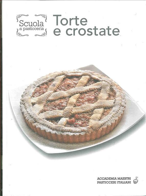 Scuola di Pasticceria - TORTE E CROSTATE  vol.1
