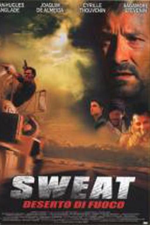 Sweat - Deserto Di Fuoco - Joaquim De Almeida, Jean-Hugues Anglade, Cyrille Thouvenin, Sagamore Stevenin