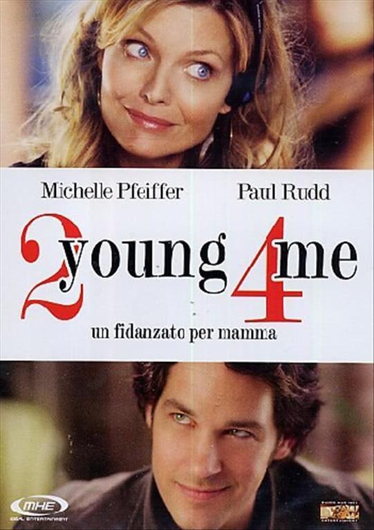 2 Young 4 Me - Un Fidanzato Per Mamma -  Michelle Pfeiffer, Paul Rudd, Twink Caplan (DVD)