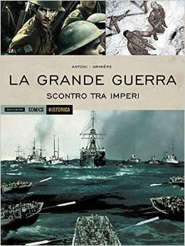 La grande guerra. Scontro tra imperi - HISTORICA Mondadori Comics