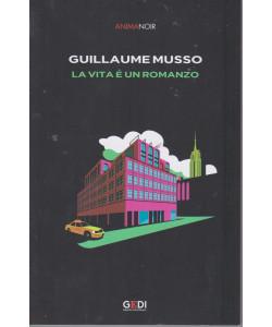 Anima Noir -Guillaume Musso - La vita è un romanzo- n. 5 - 23/7/2021 - settimanale - 235 pagine - 378 psgine