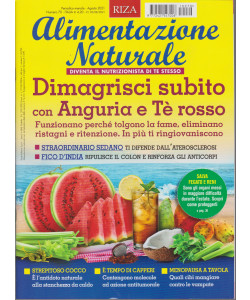Alimentazione naturale - Dimagrisci subito con anguria e tè rosso -  n. 70  - mensile -agosto 2021