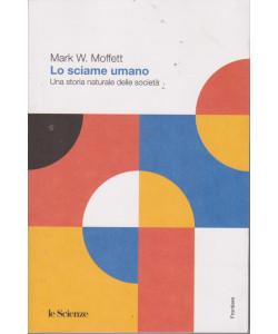 Mark W. Moffett - Lo sciame umano - Una storia naturale delle società - n. 32 - 524 pagine