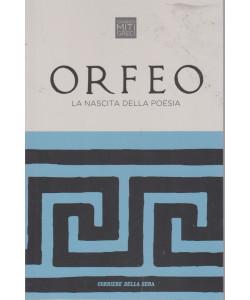 Grandi miti greci - Orfeo - La nascita della poesia - n. 10 - settimanale - 153  pagine