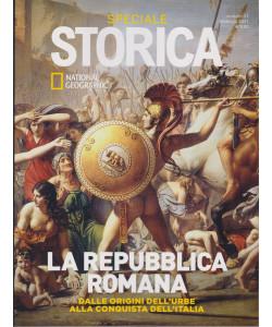 Storica Speciale - La Repubblica romana  - Dalle origini dell'urbe alla conquista dell'Italia - n. 51 - bimestrale - febbraio 2021
