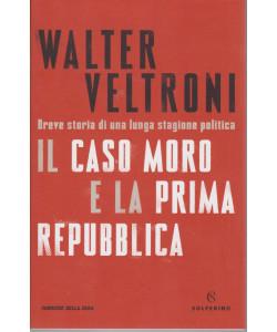 Walter Veltroni - Il caso Moro e la prima repubblica - n. 2 - bimestrale - 202 pagine