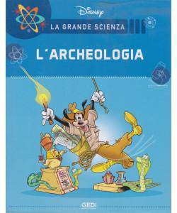 La grande scienza Disney -L'archeologia  -   n. 11 - settimanale -19/6/2021