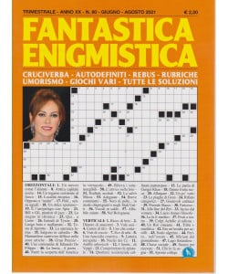 Fantastica Enigmistica - n. 80 - trimestrale - giugno - agosto 2021