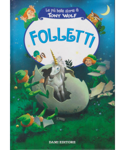 Le più belle storie di Tony Wolf- Folletti- n. 5 - settimanale - copertina rigida