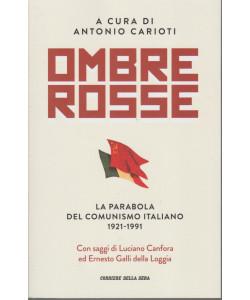 Ombre rosse -La parabola del comunismo italiano 1921-1991 -  a cura di Antonio Carioti - n. 1 - mensile
