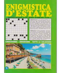 Enigmistica d'estate - n. 394 - agosto - ottobre 2021 -