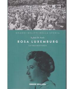 Grandi delitti nella storia -Rosa Luxemburg -La vile mattanza   n. 27 settimanale - 154 pagine