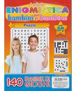 La facile enigmistica per bambini e bambine - n. 24 - bimestrale - luglio - agosto  2021 - 140 pagine di giochi