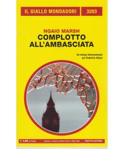 Il giallo Mondadori - n. 3203  -Ngaio Marsh - Complotto all'ambasciata- maggio  2021 - mensile