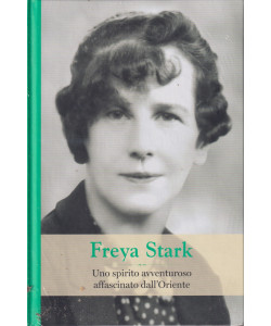 Grandi donne - n. 58 -Freya Stark -22/10/2021 - settimanale -  copertina rigida