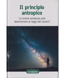 Una passeggiata nel cosmo -Il principio antropico - n. 34  - settimanale- 17/9/2021- copertina rigida