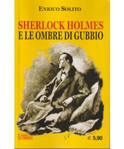 Sherlock Holmes e le ombre di Gubbio- n. 21  -ottobre 2021 - mensile - 317 pagine
