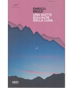 Enrico Brizzi - Una notte sull'alpe della luna  - n. 14 - 19/6/2021 - settimanale - 77 pagine
