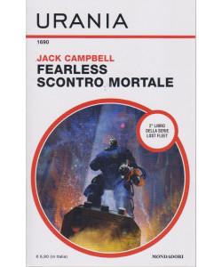 Urania  -Jack Campbell - Fearless scontro mortale - n. 1690 - mensile . maggio  2021