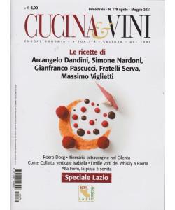 Cucina & Vini -    n. 179 - bimestrale - aprile - maggio  2021