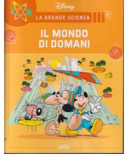 La grande scienza Disney -Il mondo di domani -   n. 29 -   settimanale -23/10/2021