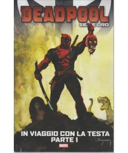 DEADPOOL.  DEADPOOL SERIE ORO. IN VIAGGIO CON LA TESTA PARTE 1. N. 15.