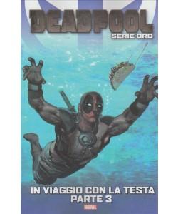 DEADPOOL SERIE ORO. N. 17. IN VIAGGIO CON LA TESTA PARTE 3.