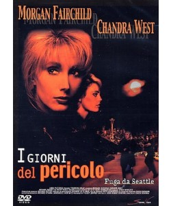 I Giorni Del Pericolo -  Morgan Fairchild, Chandra West, Michael Woods (DVD)